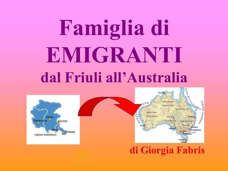 Famiglia di EMIGRANTI dal Friuli allAustralia di Giorgia Fabris
