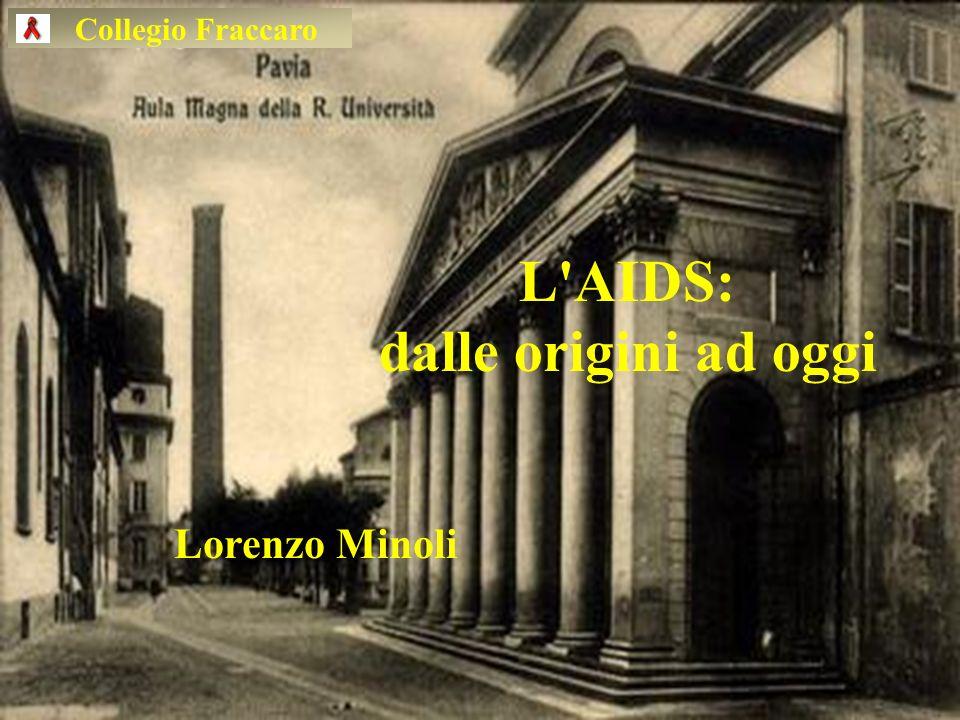 Collegio Fraccaro L'AIDS: dalle origini ad oggi Lorenzo Minoli
