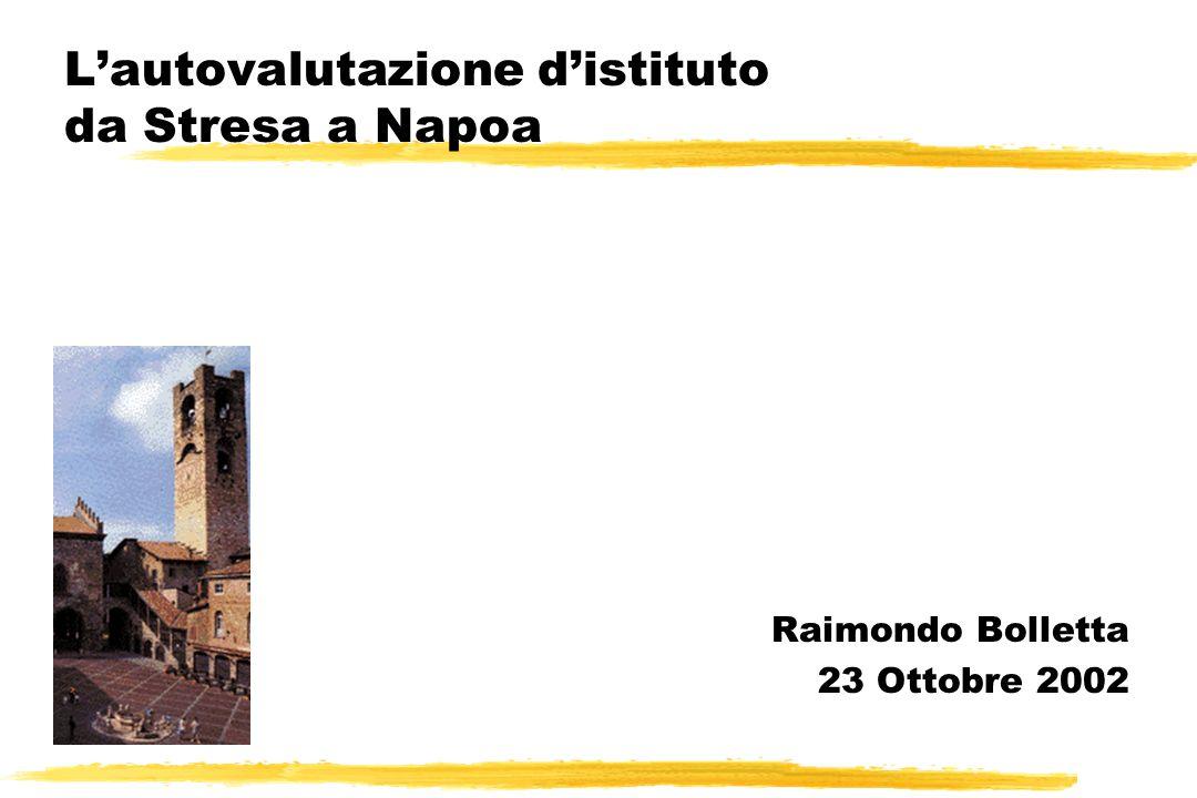 Lautovalutazione distituto da Stresa a Napoa Raimondo Bolletta 23 Ottobre 2002