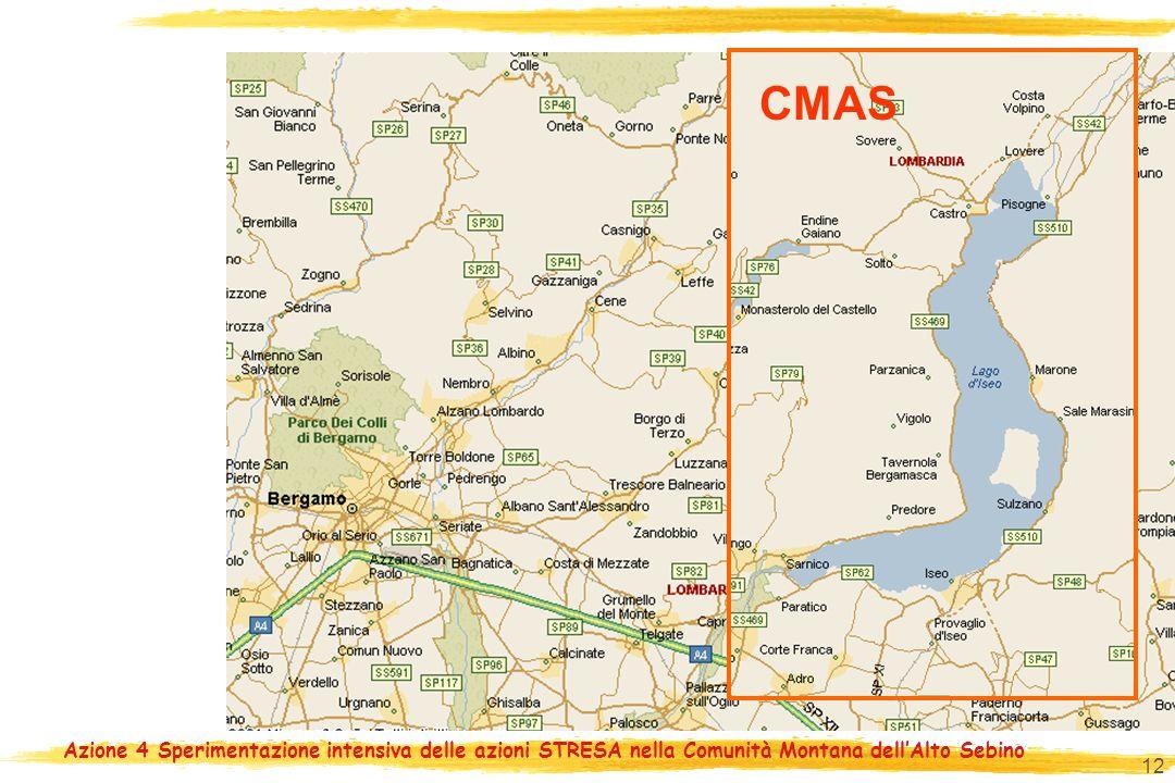 Azione 4 Sperimentazione intensiva delle azioni STRESA nella Comunità Montana dellAlto Sebino 12 CMAS
