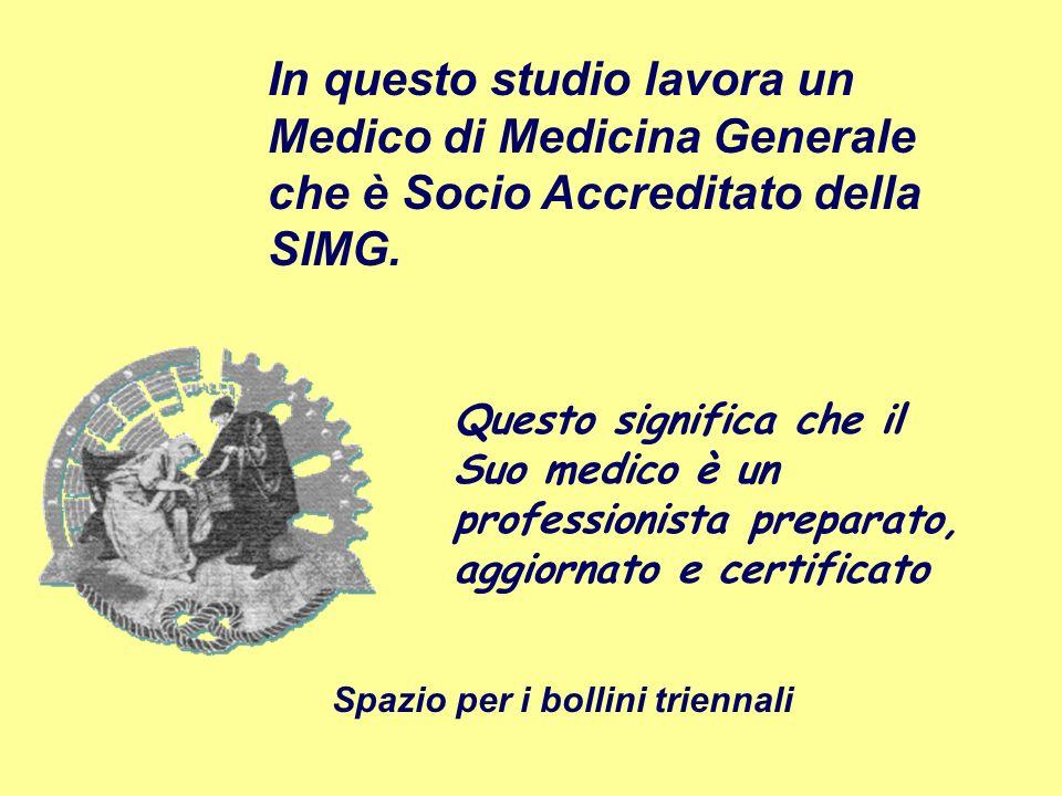 In questo studio lavora un Medico di Medicina Generale che è Socio Accreditato della SIMG.