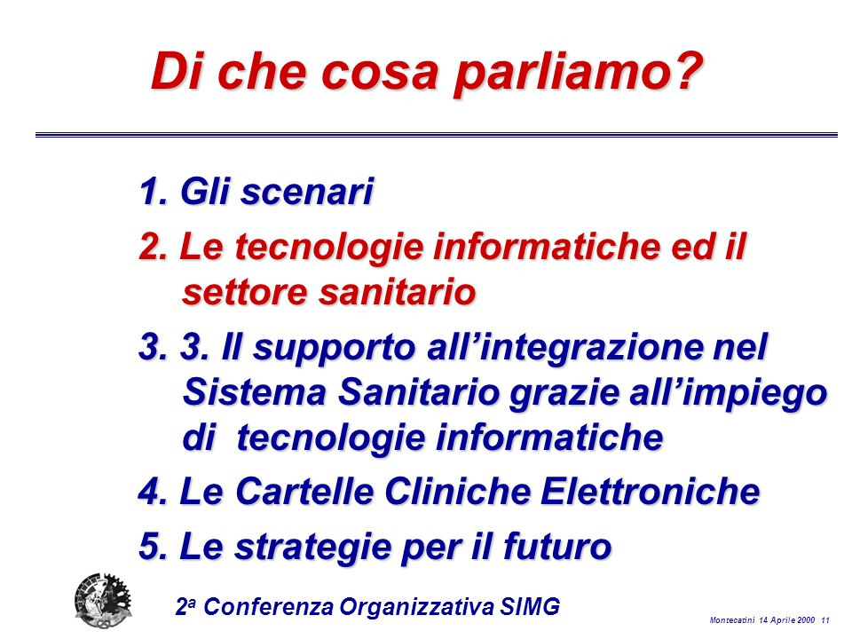 Montecatini 14 Aprile 2000 11 2 a Conferenza Organizzativa SIMG Di che cosa parliamo.