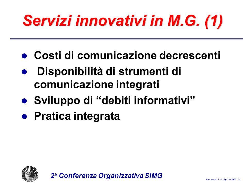 Montecatini 14 Aprile 2000 34 2 a Conferenza Organizzativa SIMG Servizi innovativi in M.G.