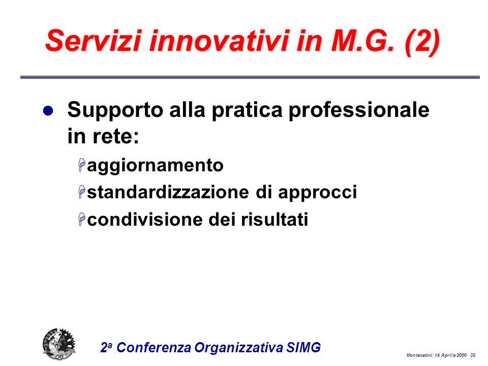 Montecatini 14 Aprile 2000 35 2 a Conferenza Organizzativa SIMG Servizi innovativi in M.G.