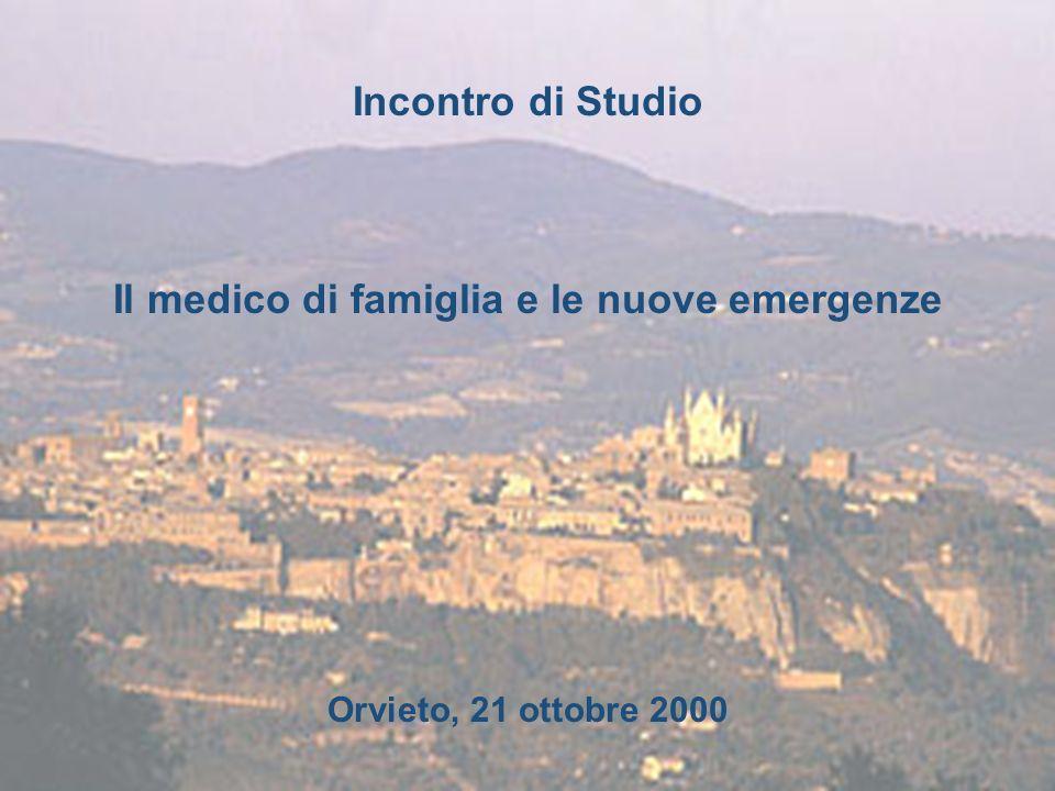 Incontro di Studio Il medico di famiglia e le nuove emergenze Orvieto, 21 ottobre 2000