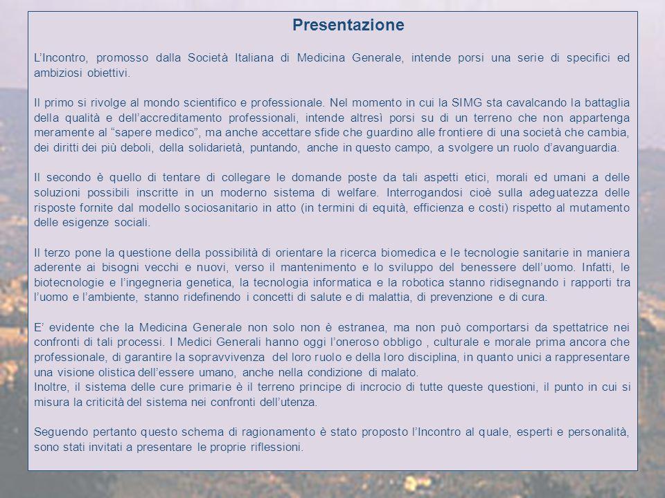 Presentazione LIncontro, promosso dalla Società Italiana di Medicina Generale, intende porsi una serie di specifici ed ambiziosi obiettivi.