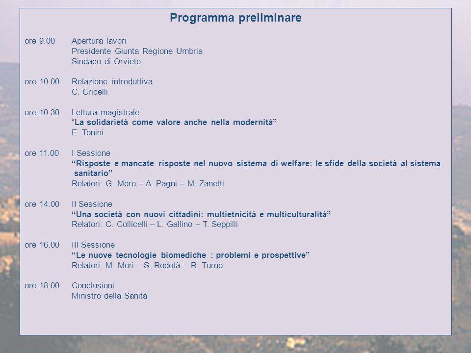 Programma preliminare ore 9.00Apertura lavori Presidente Giunta Regione Umbria Sindaco di Orvieto ore 10.00Relazione introduttiva C.