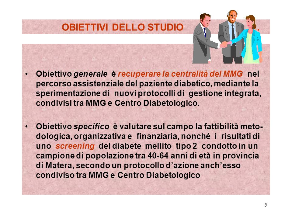 5 OBIETTIVI DELLO STUDIO. Obiettivo generale è recuperare la centralità del MMG nel percorso assistenziale del paziente diabetico, mediante la sperime