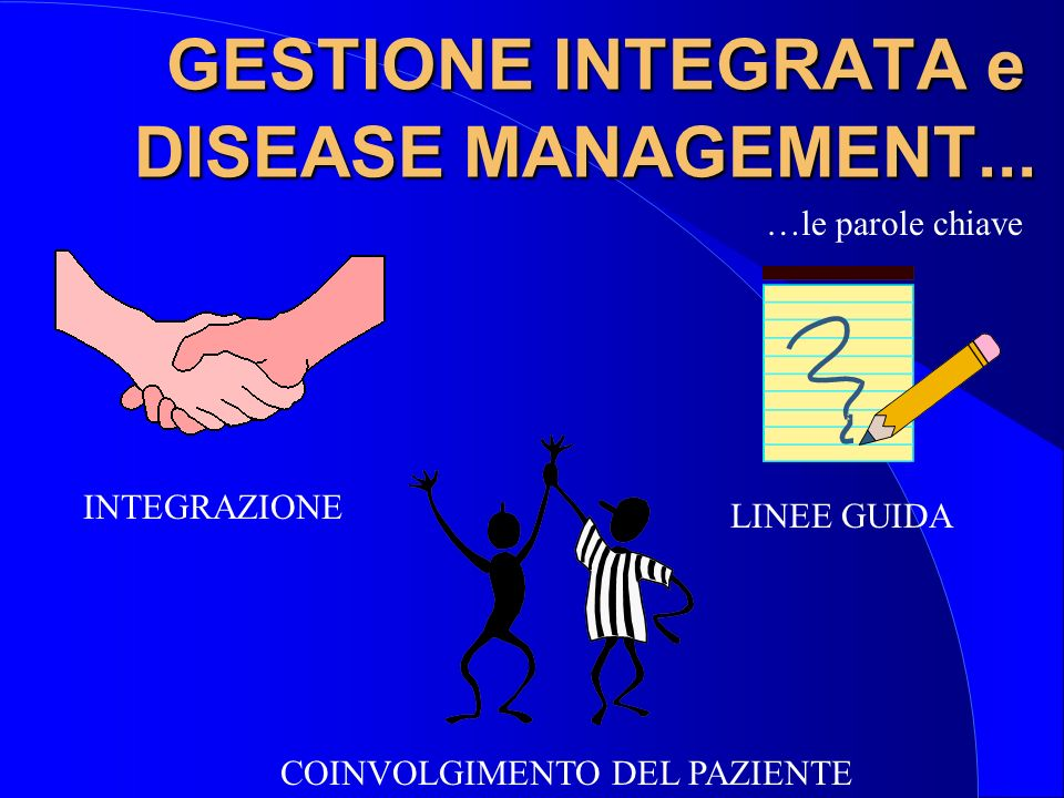 GESTIONE INTEGRATA e DISEASE MANAGEMENT... COSTI QUALITA...in sintesi