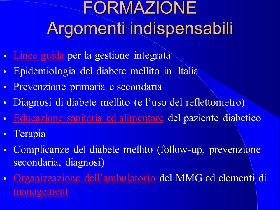 Elementi necessari per la costruzione di un processo di gestione integrata del paziente diabetico: - formazione - team diabetologico - linee guida con