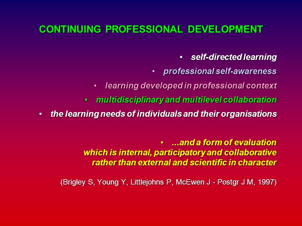 CONTINUING PROFESSIONAL DEVELOPMENT self-directed learningself-directed learning professional self-awarenessprofessional self-awareness learning devel
