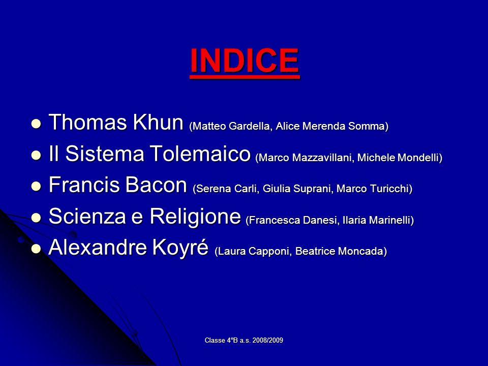INDICE Thomas Khun (Matteo Gardella, Alice Merenda Somma) Thomas Khun (Matteo Gardella, Alice Merenda Somma) Il Sistema Tolemaico (Marco Mazzavillani,