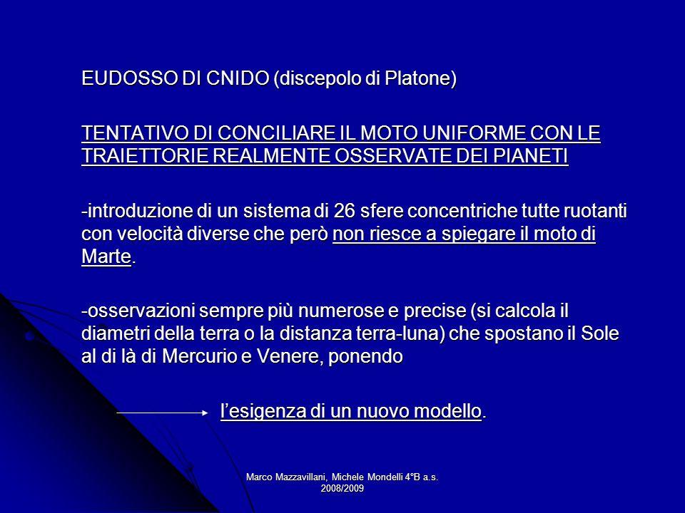 Marco Mazzavillani, Michele Mondelli 4°B a.s. 2008/2009 EUDOSSO DI CNIDO (discepolo di Platone) TENTATIVO DI CONCILIARE IL MOTO UNIFORME CON LE TRAIET