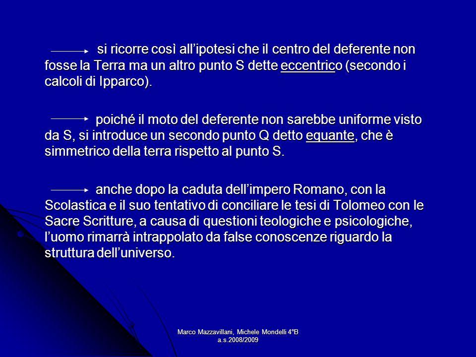Marco Mazzavillani, Michele Mondelli 4°B a.s.2008/2009 si ricorre così allipotesi che il centro del deferente non fosse la Terra ma un altro punto S d