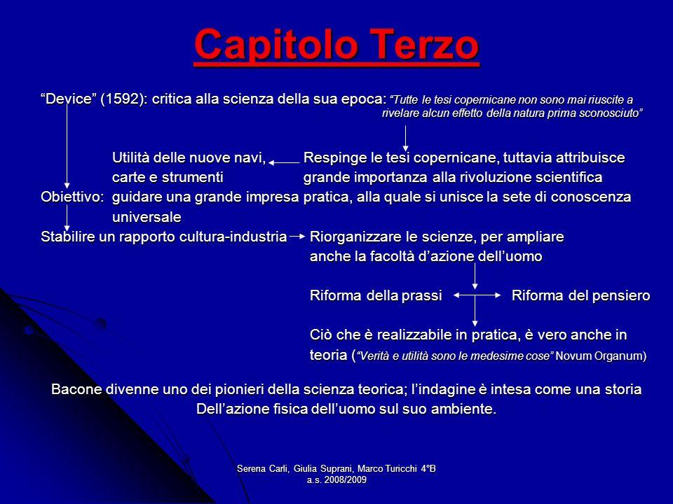 Serena Carli, Giulia Suprani, Marco Turicchi 4°B a.s. 2008/2009 Capitolo Terzo Device (1592): critica alla scienza della sua epoca: Tutte le tesi cope