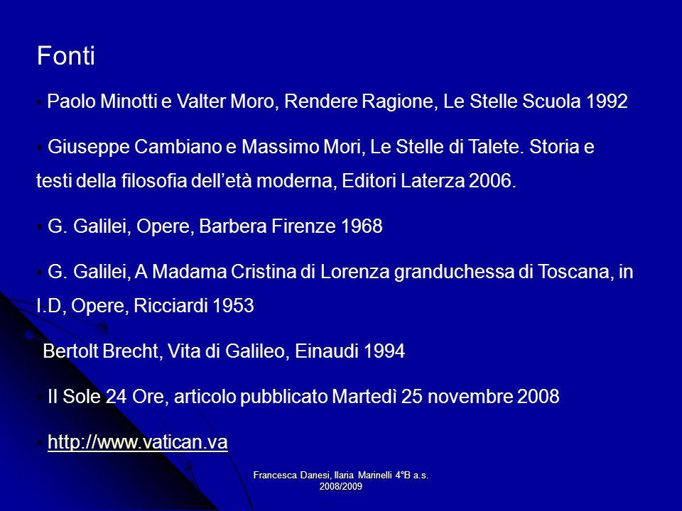 Francesca Danesi, Ilaria Marinelli 4°B a.s. 2008/2009 Fonti Paolo Minotti e Valter Moro, Rendere Ragione, Le Stelle Scuola 1992 Giuseppe Cambiano e Ma