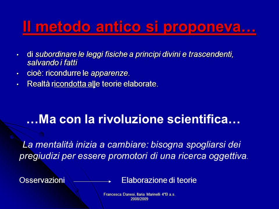 Francesca Danesi, Ilaria Marinelli 4°B a.s. 2008/2009 di subordinare le leggi fisiche a principi divini e trascendenti, salvando i fatti di subordinar