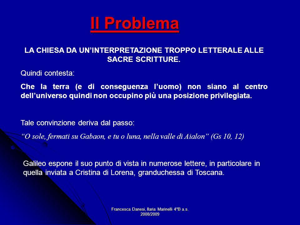 Francesca Danesi, Ilaria Marinelli 4°B a.s. 2008/2009 LA CHIESA DA UNINTERPRETAZIONE TROPPO LETTERALE ALLE SACRE SCRITTURE. Quindi contesta: Che la te