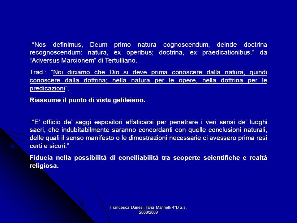 Francesca Danesi, Ilaria Marinelli 4°B a.s. 2008/2009 E officio de saggi espositori affaticarsi per penetrare i veri sensi de luoghi sacri, che indubi