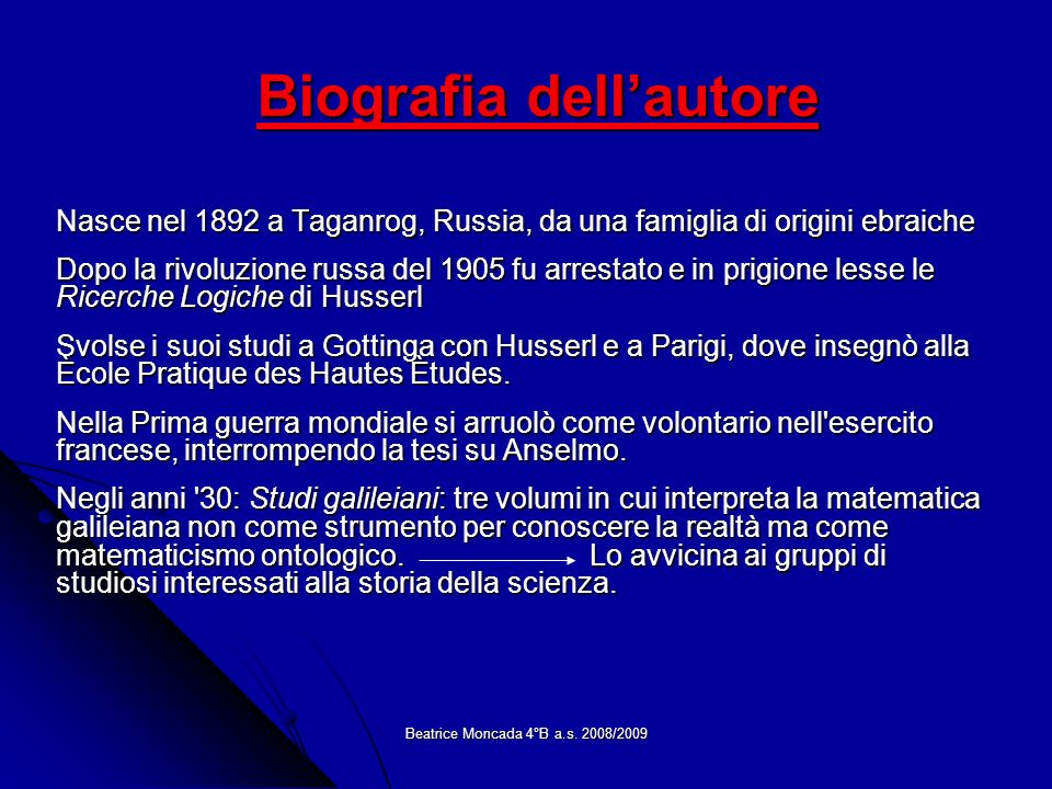 Beatrice Moncada 4°B a.s. 2008/2009 Biografia dellautore Nasce nel 1892 a Taganrog, Russia, da una famiglia di origini ebraiche Dopo la rivoluzione ru