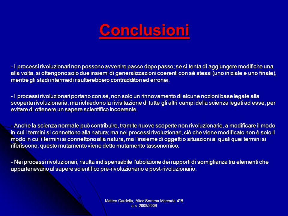 Matteo Gardella, Alice Somma Merenda 4°B a.s. 2008/2009 Conclusioni - I processi rivoluzionari non possono avvenire passo dopo passo; se si tenta di a