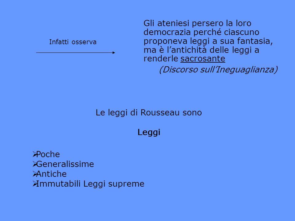 Gli ateniesi persero la loro democrazia perché ciascuno proponeva leggi a sua fantasia, ma è lantichità delle leggi a renderle sacrosante (Discorso su