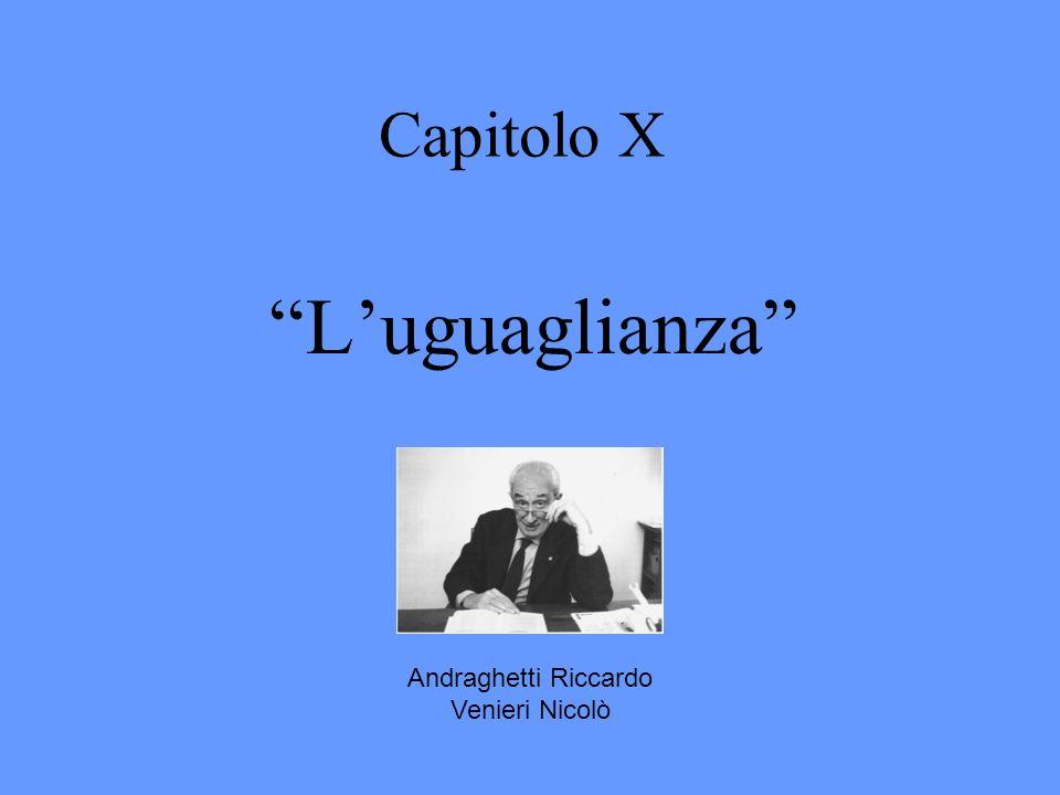 Capitolo X Luguaglianza Andraghetti Riccardo Venieri Nicolò
