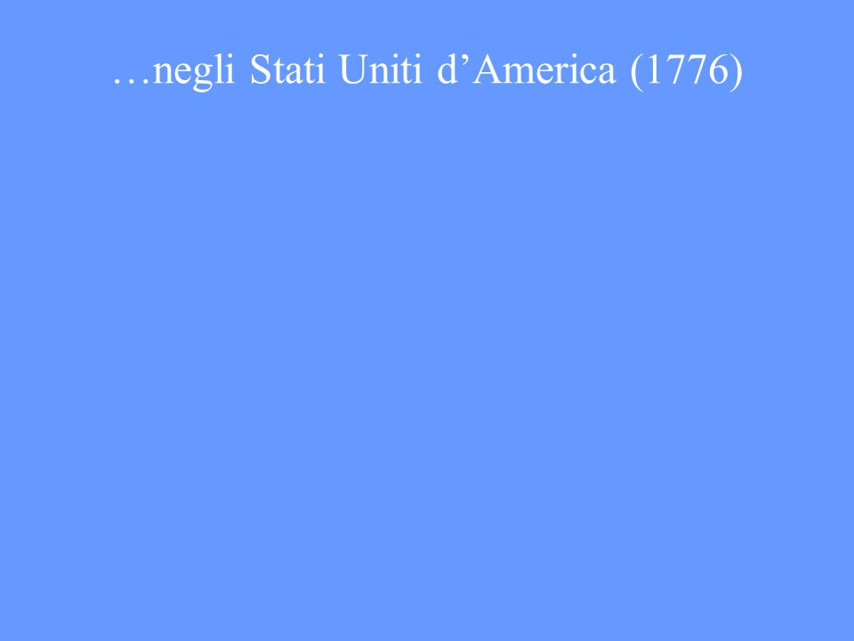 …negli Stati Uniti dAmerica (1776)