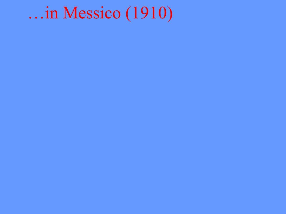 …in Messico (1910)