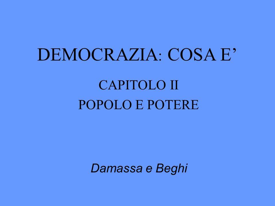 DEMOCRAZIA : COSA E CAPITOLO II POPOLO E POTERE Damassa eBeghi