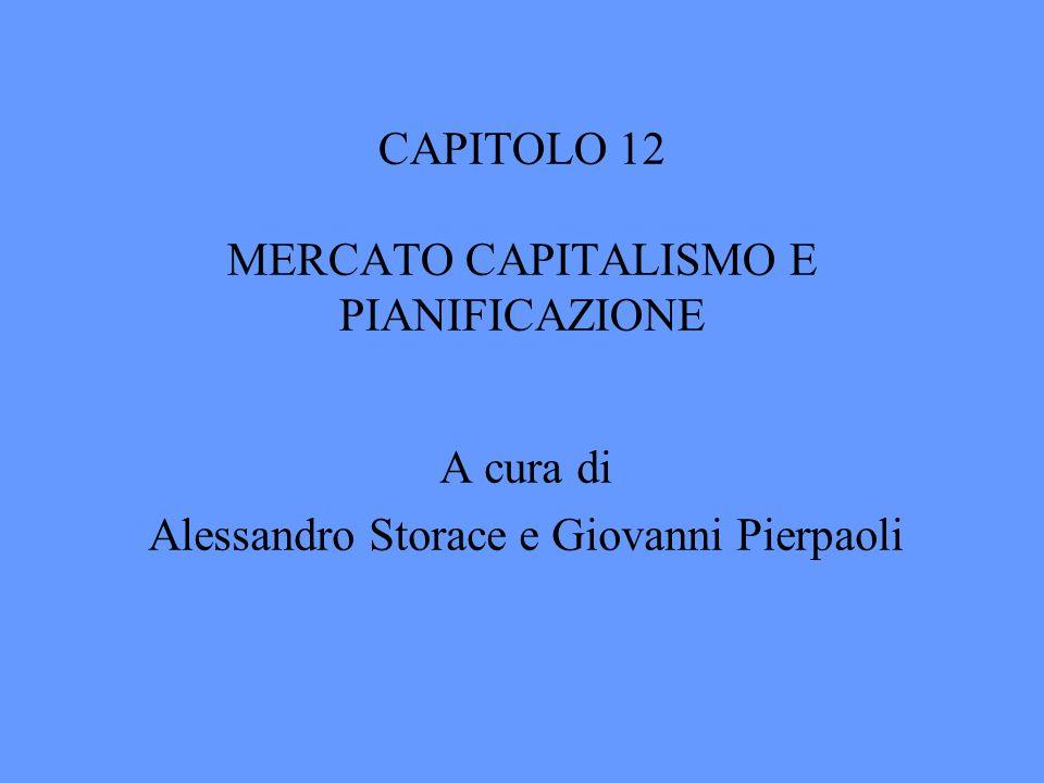 CAPITOLO 12 MERCATO CAPITALISMO E PIANIFICAZIONE A cura di Alessandro Storace e Giovanni Pierpaoli