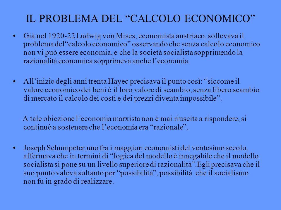 IL PROBLEMA DEL CALCOLO ECONOMICO Già nel 1920-22 Ludwig von Mises, economista austriaco, sollevava il problema delcalcolo economico osservando che se