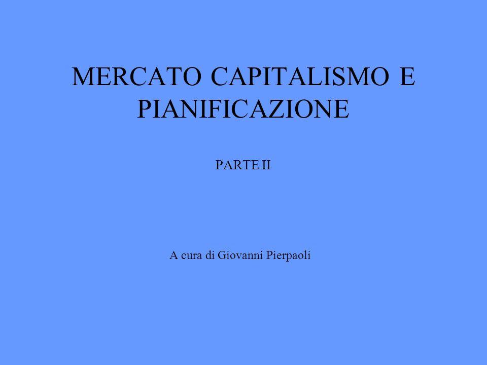 MERCATO CAPITALISMO E PIANIFICAZIONE PARTE II A cura di Giovanni Pierpaoli