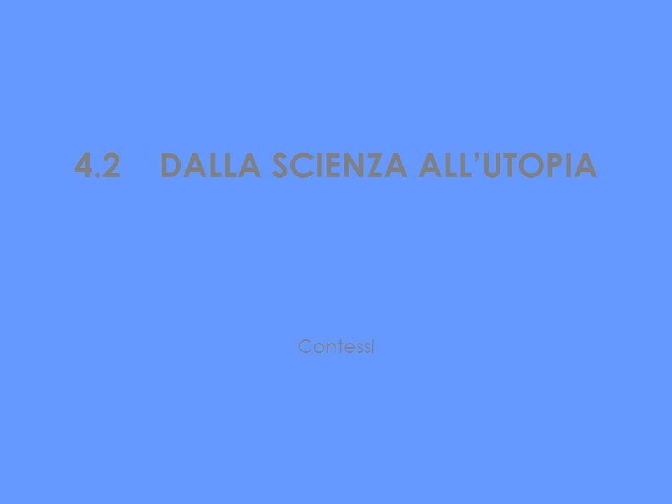 4.2 DALLA SCIENZA ALLUTOPIA Contessi