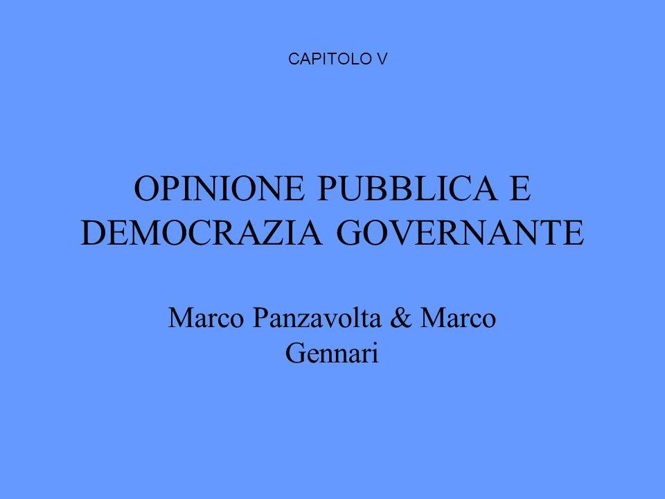 OPINIONE PUBBLICA E DEMOCRAZIA GOVERNANTE Marco Panzavolta & Marco Gennari CAPITOLO V