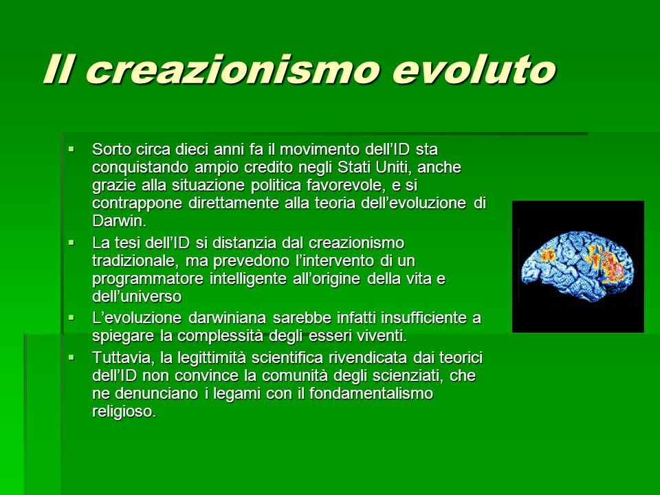 Il creazionismo evoluto Sorto circa dieci anni fa il movimento dellID sta conquistando ampio credito negli Stati Uniti, anche grazie alla situazione p