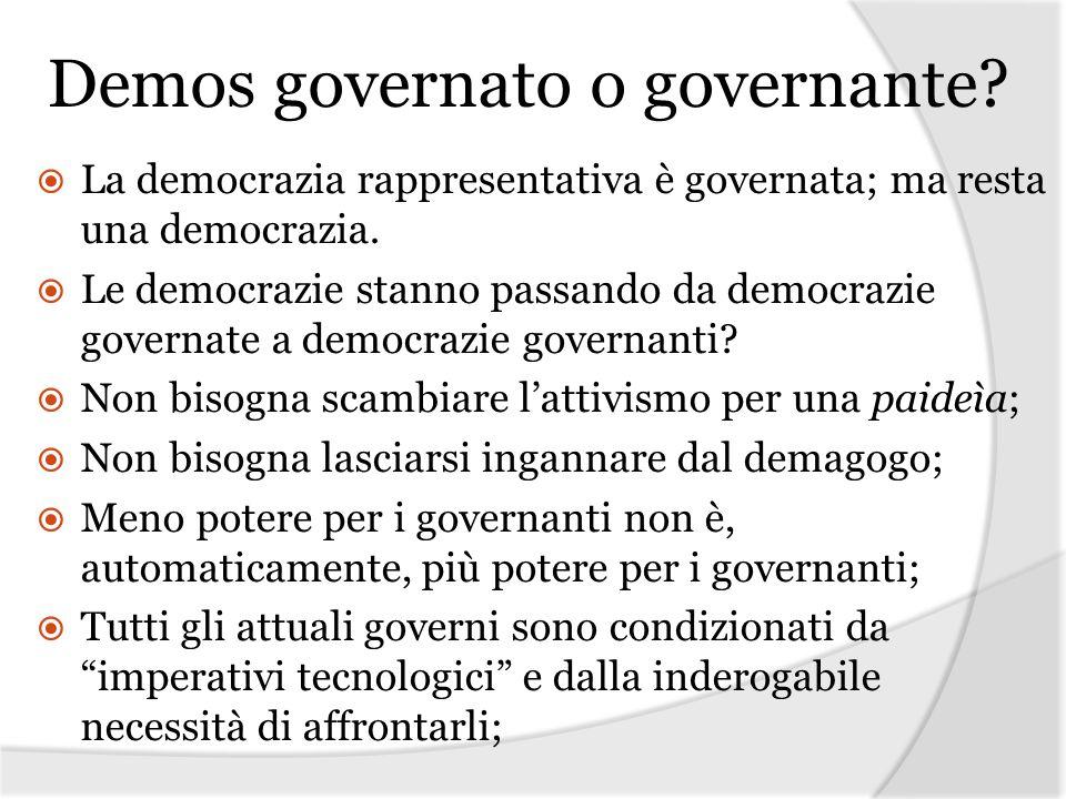 Demos governato o governante? La democrazia rappresentativa è governata; ma resta una democrazia. Le democrazie stanno passando da democrazie governat