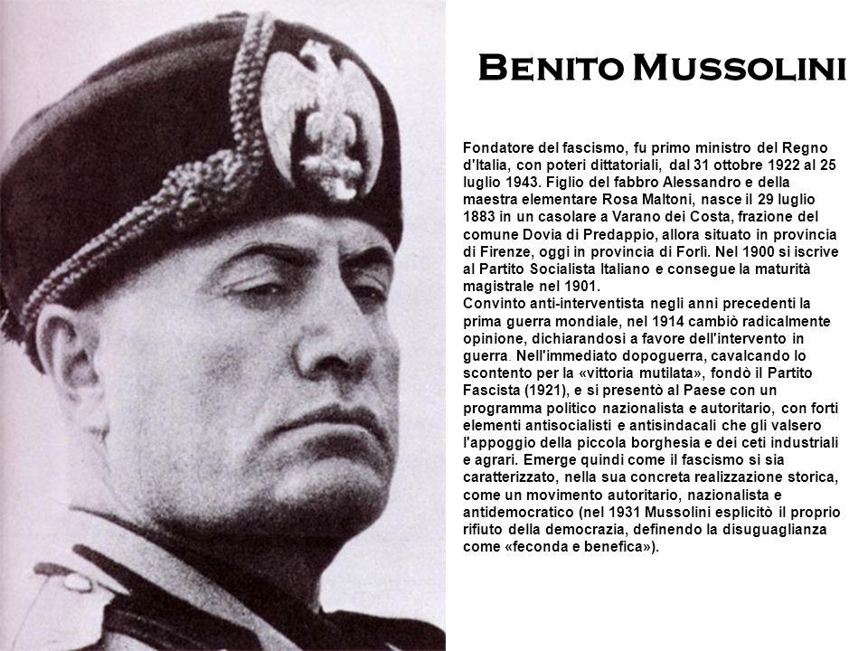 Fondatore del fascismo, fu primo ministro del Regno d'Italia, con poteri dittatoriali, dal 31 ottobre 1922 al 25 luglio 1943. Figlio del fabbro Alessa