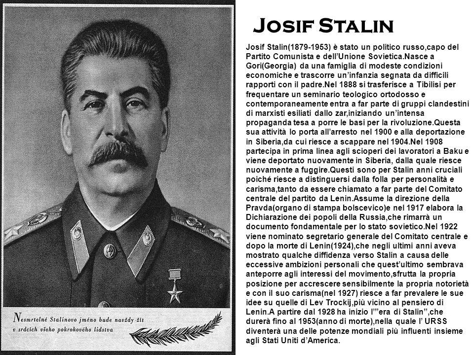Josif Stalin(1879-1953) è stato un politico russo,capo del Partito Comunista e dellUnione Sovietica.Nasce a Gori(Georgia) da una famiglia di modeste c