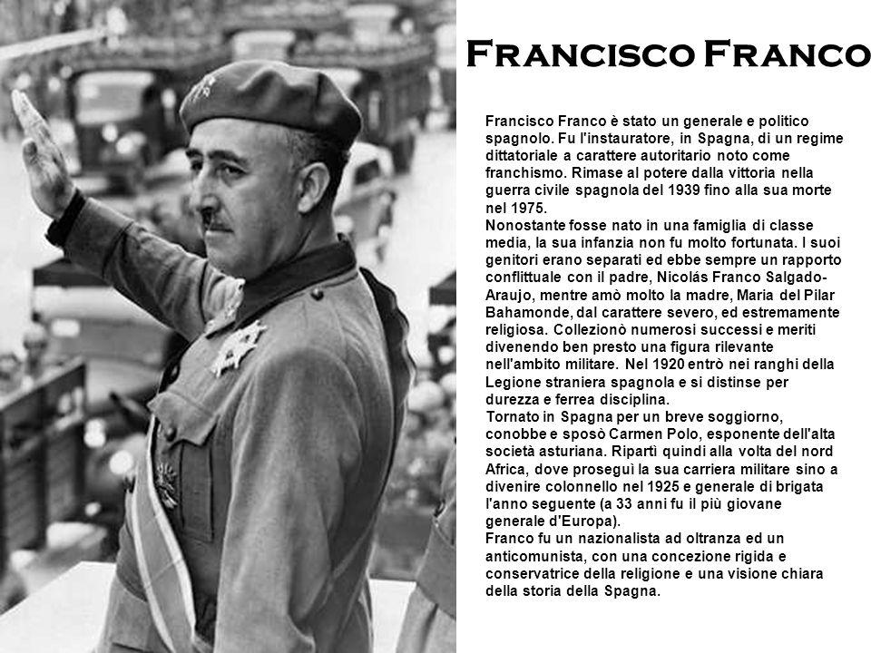 Francisco Franco è stato un generale e politico spagnolo. Fu l'instauratore, in Spagna, di un regime dittatoriale a carattere autoritario noto come fr