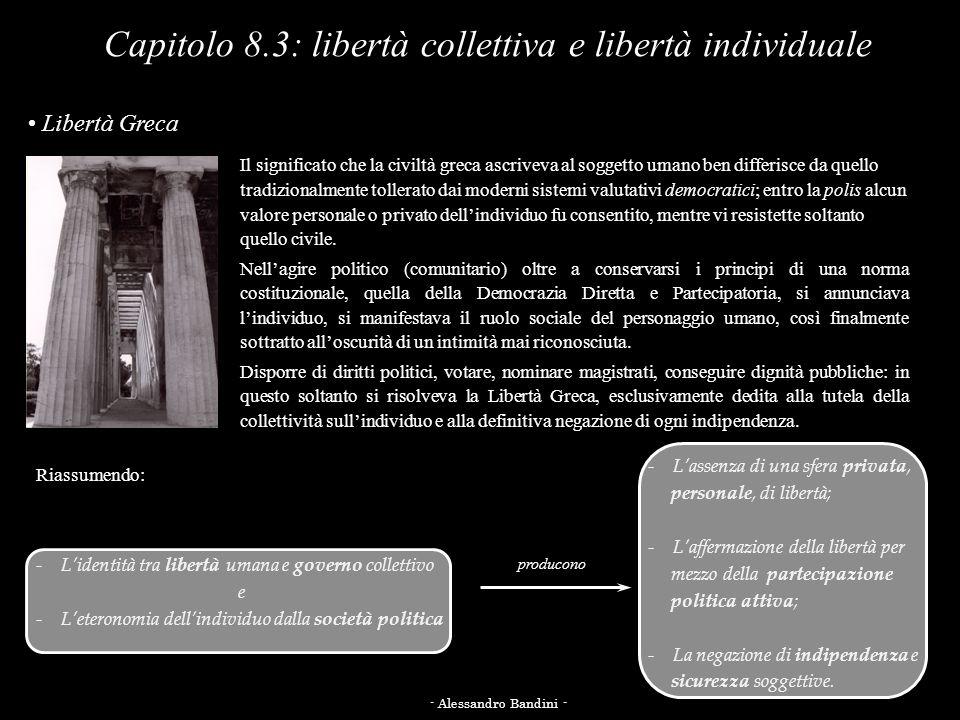 - Lassenza di una sfera privata, personale, di libertà; - Laffermazione della libertà per mezzo della partecipazione politica attiva; - La negazione d
