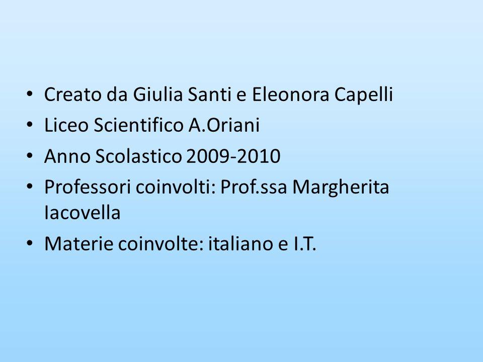Creato da Giulia Santi e Eleonora Capelli Liceo Scientifico A.Oriani Anno Scolastico 2009-2010 Professori coinvolti: Prof.ssa Margherita Iacovella Mat