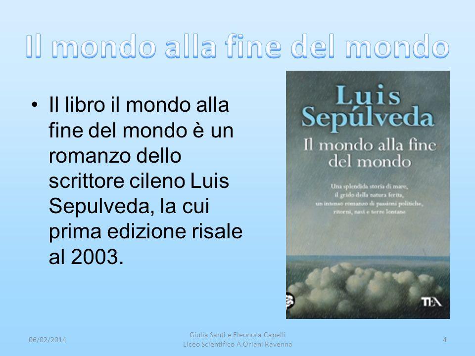 Il libro il mondo alla fine del mondo è un romanzo dello scrittore cileno Luis Sepulveda, la cui prima edizione risale al 2003. 06/02/20144 Giulia San