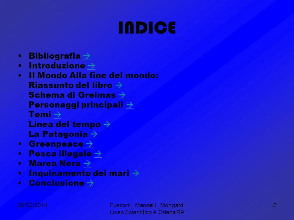 06/02/2014Fusconi_ Manzelli_ Mongardi Liceo Scientifico A.Oriana RA 3 Bibliografia Il Mondo Alla Fine Del Mondo: L.