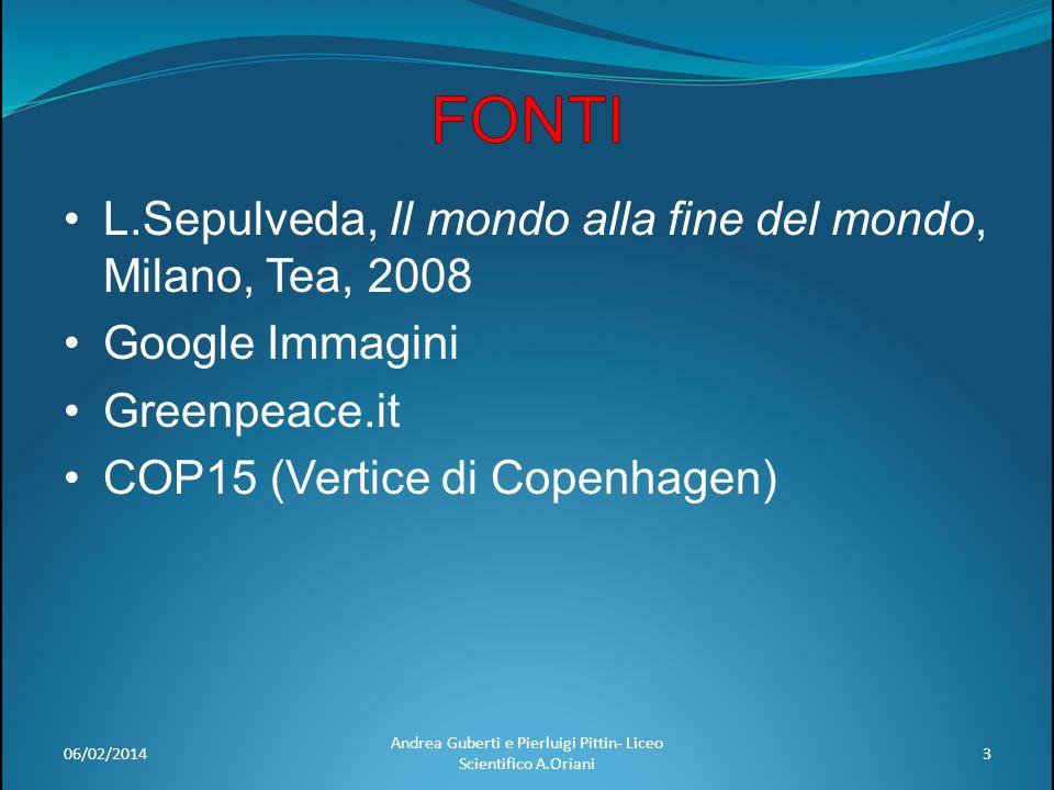 06/02/20143 Andrea Guberti e Pierluigi Pittin- Liceo Scientifico A.Oriani L.Sepulveda, Il mondo alla fine del mondo, Milano, Tea, 2008 Google Immagini
