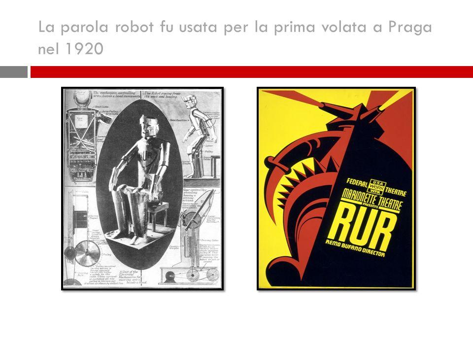 La parola robot fu usata per la prima volata a Praga nel 1920