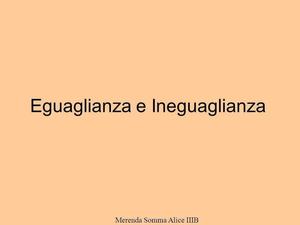 Eguaglianza e Ineguaglianza Merenda Somma Alice IIIB