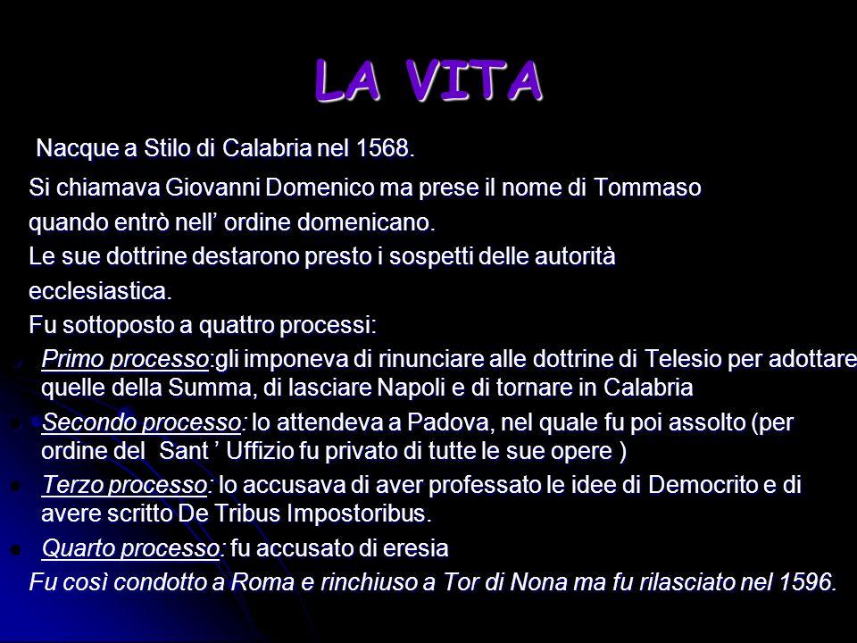 LA VITA Nacque a Stilo di Calabria nel 1568. Nacque a Stilo di Calabria nel 1568. Si chiamava Giovanni Domenico ma prese il nome di Tommaso Si chiamav