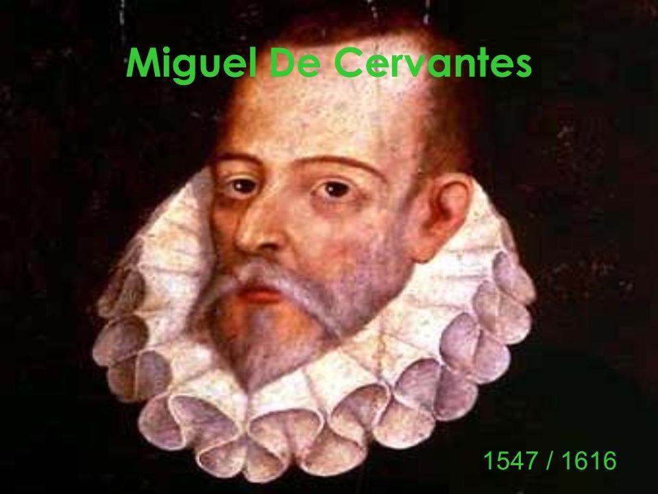 1 Miguel De Cervantes 1547 / 1616