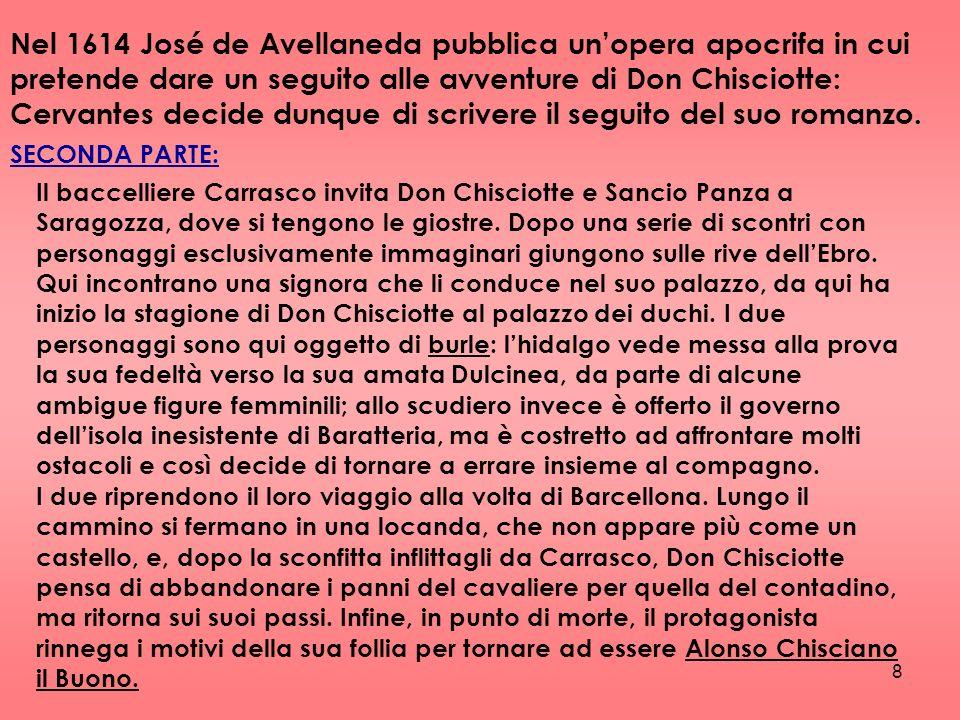 8 Il baccelliere Carrasco invita Don Chisciotte e Sancio Panza a Saragozza, dove si tengono le giostre. Dopo una serie di scontri con personaggi esclu